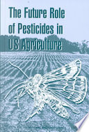 The Future Role of Pesticides in US Agriculture