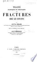Traité clinique et pratique des fractures chez les enfants