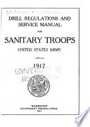 Drill Regulations and Service Manual for Sanitary Troops  United States Army  1917