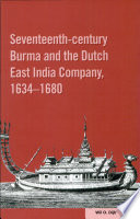 Seventeenth Century Burma And The Dutch East India Company 1634 1680