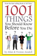 1001 Things You Should Know Before You Die : bible for readers of all ages. discover...