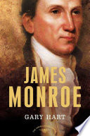 James Monroe The American Presidents Series: The 5th President, 1817-1825