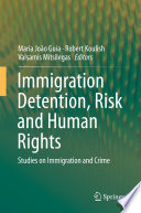 Immigration Detention  Risk and Human Rights