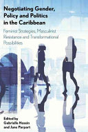 Negotiating Gender, Policy and Politics in the Caribbean