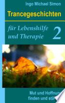 Trancegeschichten f  r Lebenshilfe und Therapie  Band 2
