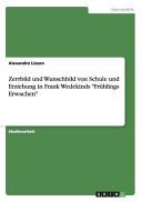 Zerrbild und Wunschbild Von Schule und Erziehung in Frank Wedekinds Frühlings Erwachen