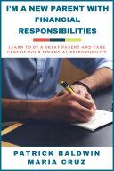 download ebook i'm a new parent with financial responsibilities pdf epub