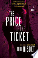 The Price of the Ticket  A Novel