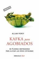Kafka Para Agobiados = Kafka for Stressed Out
