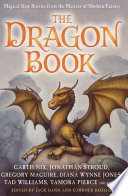 The Dragon Book  Magical Tales from the Masters of Modern Fantasy