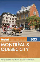 Fodor s Montreal and Quebec City 2013