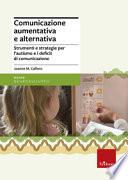 Comunicazione aumentativa e alternativa  Strumenti e strategie per l autismo e i deficit di comunicazione