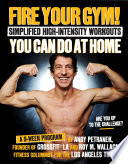 Fire Your Gym  Simplified High Intensity Workouts You Can Do At Home