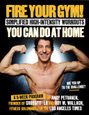 Fire Your Gym! Simplified High-Intensity Workouts You Can Do At Home
