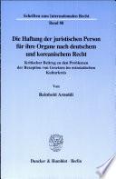 Die Haftung der juristischen Person für ihre Organe nach deutschem und koreanischem Recht