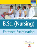 The Pearson Guide to the B.SC. (Nursing) Entrance Examination: