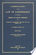 Commentaries on the Law of Partnership  as a Branch of Commercial and Maritime Jurisprudence  with Occasional Illustrations from the Civil and Foreign Law