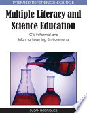 Multiple Literacy And Science Education: ICTs In Formal And Informal Learning Environments : a classroom context to synchronize understanding within...