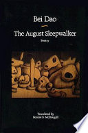 The August Sleepwalker : remarkable poetry of china's foremost modern...