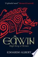 Edwin: High King of Britain Pdf/ePub eBook