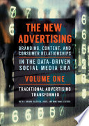 The New Advertising: Branding, Content, and Consumer Relationships in the Data-Driven Social Media Era [2 volumes]