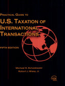 Practical Guide to United States Taxation of International Transactions
