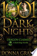 Dragon Claimed A Dark Kings Novella