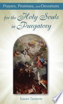 Prayers  Promises  and Devotions for the Holy Souls in Purgatory