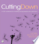 Cutting Down  A CBT workbook for treating young people who self harm