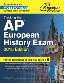 Cracking the AP European History Exam  2015 Edition