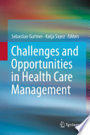 Challenges And Opportunities In Health Care Management : care sector, which, like no other is affected...