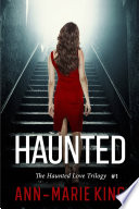 Haunted The Haunted Love Trilogy Book 1