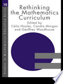 Rethinking The Mathematics Curriculum : at its highest, this book demonstrates that...