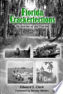Florida Crackerlections: 56 Stories of Old Florida