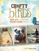Crafty Birds : enchanting projects! freedom, grace, happiness,...