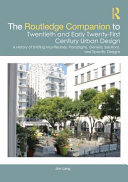 The Routledge Companion to Twentieth and Early Twenty-first Century Urban Design: A History of Shifting Manifestoes, Paradigms, Generic Solutions, and Specific Designs