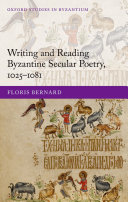 Writing and Reading Byzantine Secular Poetry, 1025-1081