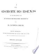 Die Geschichte des Eisens in technischer und kulturgeschichtlicher Beziehung: abt. Von der ältesten zeit bis um das jahr 1500 n. Chr. Mit 315 in den text eingedruckten holzstichen. 1884