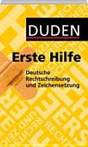 Duden   Erste Hilfe deutsche Rechtschreibung und Zeichensetzung