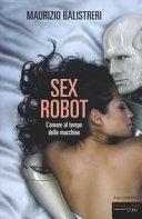 Sex robot. L'amore al tempo delle macchine