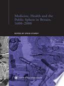 Medicine Health And The Public Sphere In Britain 1600 2000