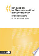 Innovation In Pharmaceutical Biotechnology Comparing National Innovation Systems At The Sectoral Level book