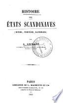 Histoire des Etats Scandinaves  Su  de  Norv  ge  Danemark