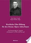 """Das Priesterkolleg St. Augustin """"Frintaneum"""" in Wien 1816 bis 1918"""