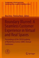 Boundary Blurred: A Seamless Customer Experience in Virtual and Real Spaces: Proceedings of the 2018 Academy of Marketing Science (AMS) Annual Conference