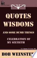 Quotes  Wisdoms and Some Dumb Things