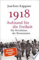 1918     Aufstand f  r die Freiheit