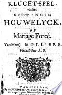 Klucht Spel Van Het Gedwongen Houwelyck Of Mariage For Can Molli Re