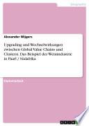 Upgrading und Wechselwirkungen zwischen Global Value Chains und Clustern. Das Beispiel der Weinindustrie in Paarl / Südafrika