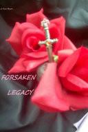 Forsaken Legacy